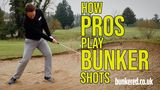 HOW TO PLAY BUNKER SHOTS LIKE A PRO