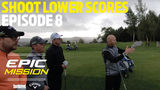 HOW TO SHOOT LOWER SCORES! (Epic Mission EP 8)