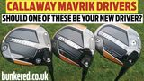 CALLAWAY MAVRIK DRIVERS - Should one of these be your new driver?