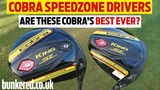 COBRA SPEEDZONE DRIVERS – Are these Cobra's best ever?