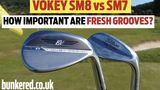 TITLEIST VOKEY SM8 WEDGES REVIEW – How important are fresh grooves?