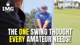 The one swing thought EVERY golfer needs