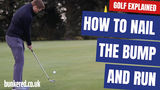 HOW TO NAIL THE BUMP AND RUN | GOLF EXPLAINED