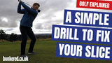 A SIMPLE DRILL TO FIX YOUR SLICE | GOLF EXPLAINED