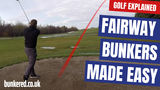 FAIRWAY BUNKERS MADE EASY | GOLF EXPLAINED