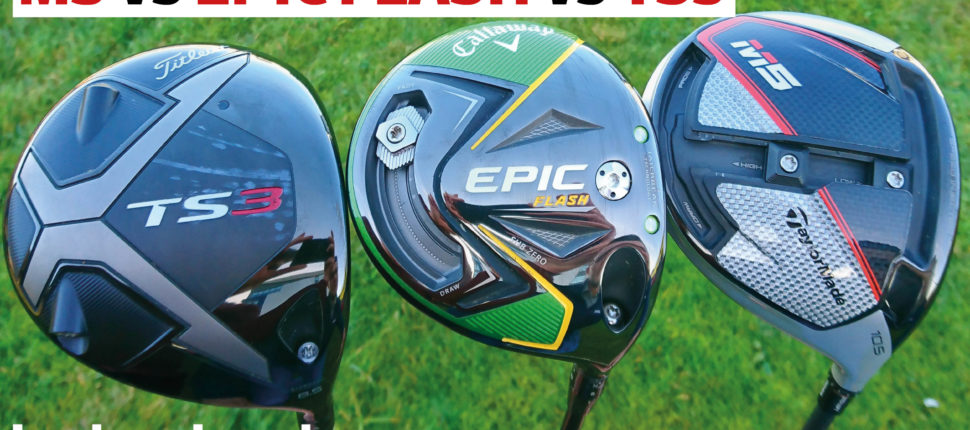 TaylorMade M5 vs Callaway Epic Flash vs Titleist TS3